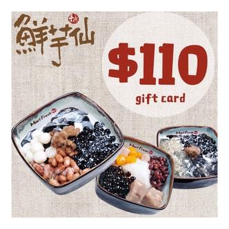 鲜芋仙 史上最优惠礼品卡 $110礼卡只需$88 (到店兑换)