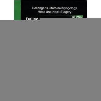 Ballenger耳鼻咽喉头颈外科学:鼻科学分册(第17版)