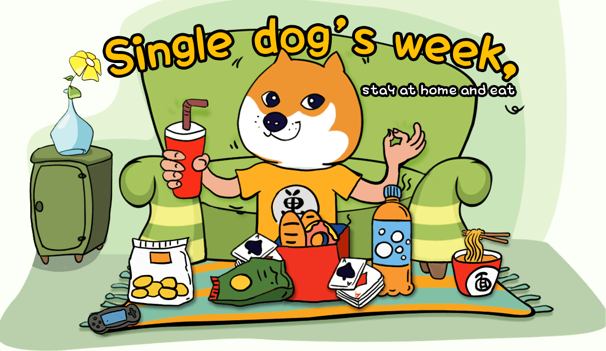 Single dog's week, stay at home and eat