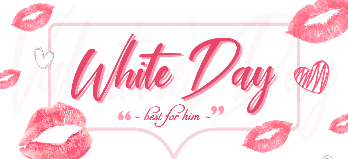 White Day  best for him