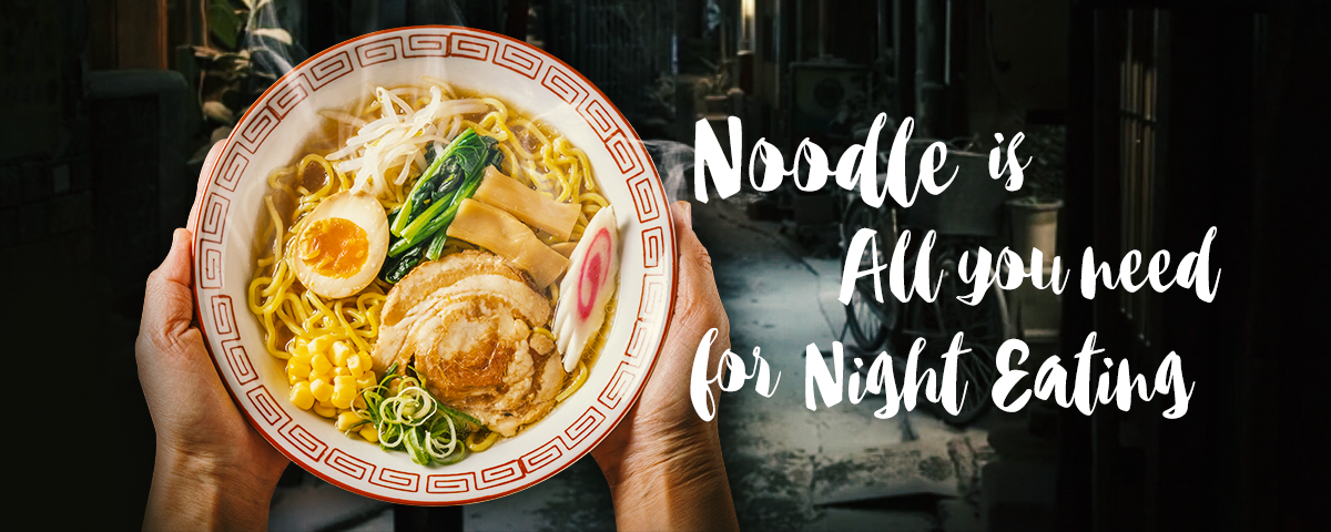 Noodle is All you need for Night Eating